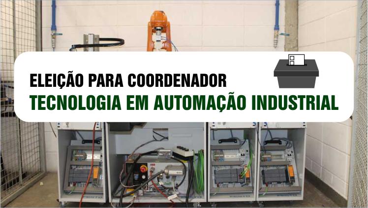 Eleição para Coordenador - Tecnologia em Automação Industrial