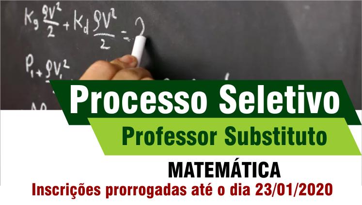 Inscrições prorrogadas - Processo Seletivo - Professor Substituto Matemática