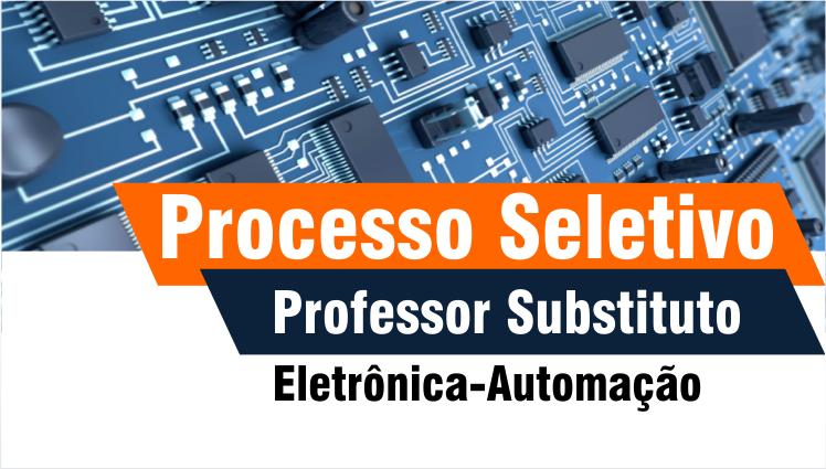 Processo Seletivo - Professor Substituto Eletrônica-Automação
