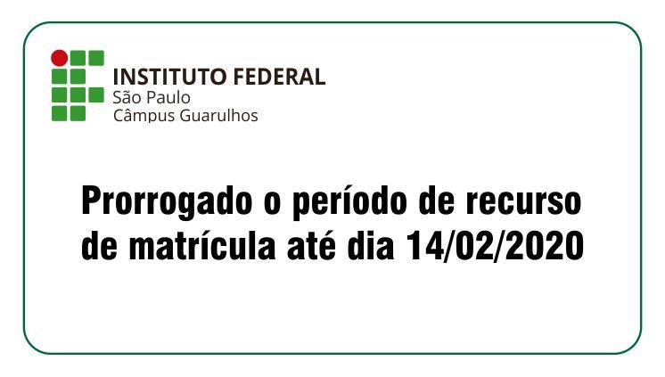 Prorrogado recurso de matrícula 05 a 14/02/2020