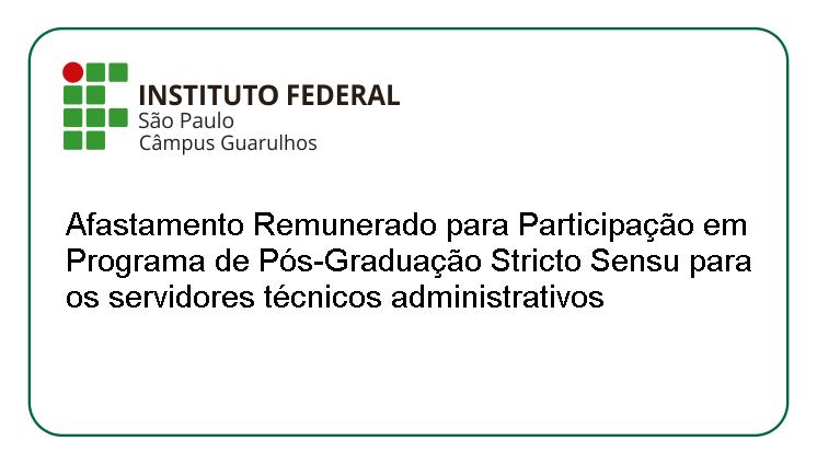 Afastamento Remunerado para Participação em Programa de Pós-Graduação servidores técnicos administrativos