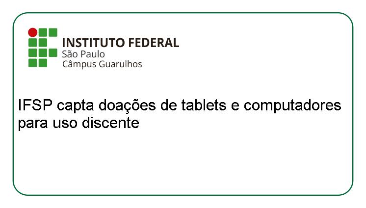 IFSP capta doações de tablets e computadores para uso discente