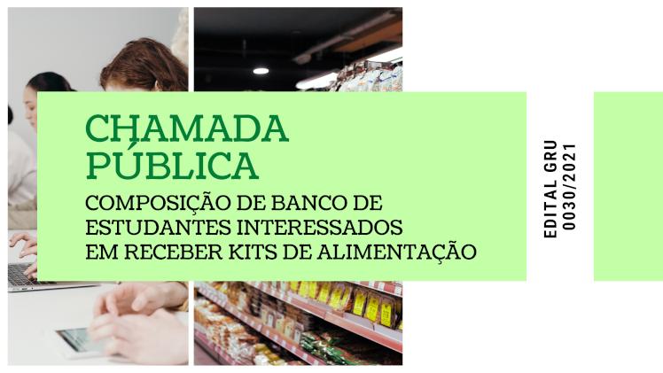 Chamada Pública - Composição de banco de estudantes interessados em receber kits de alimentação