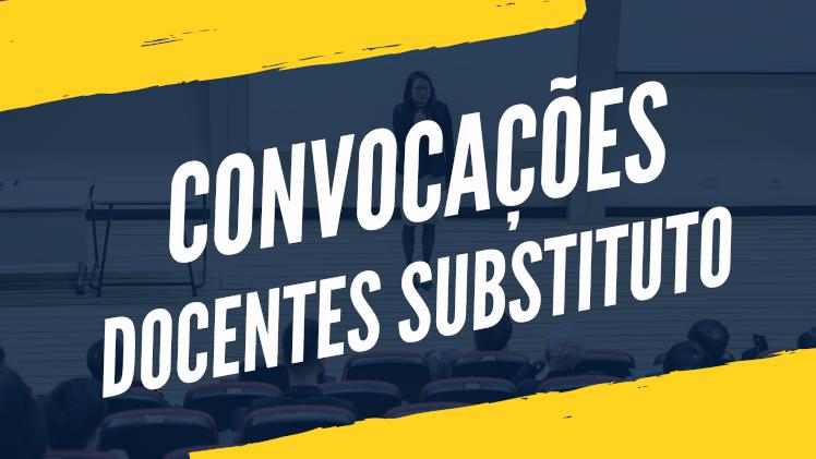 Convocações Docentes Substitutos (Aproveitamentos de filas)