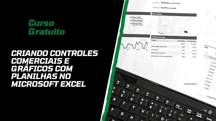 Curso Gratuito - Criando controles Comerciais e gráficos com planilhas no Microsoft Excel