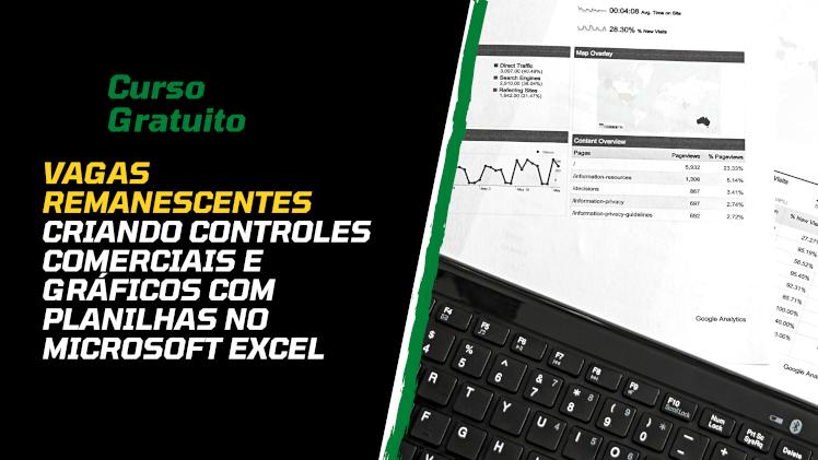 VAGAS REMANESCENTES - Curso Gratuito - Criando controles Comerciais e gráficos com planilhas no Microsoft Excel