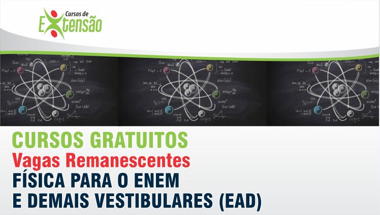 Curso Gratuito - Física para o Enem e demais vestibulares (EaD) - Vagas Remanescente