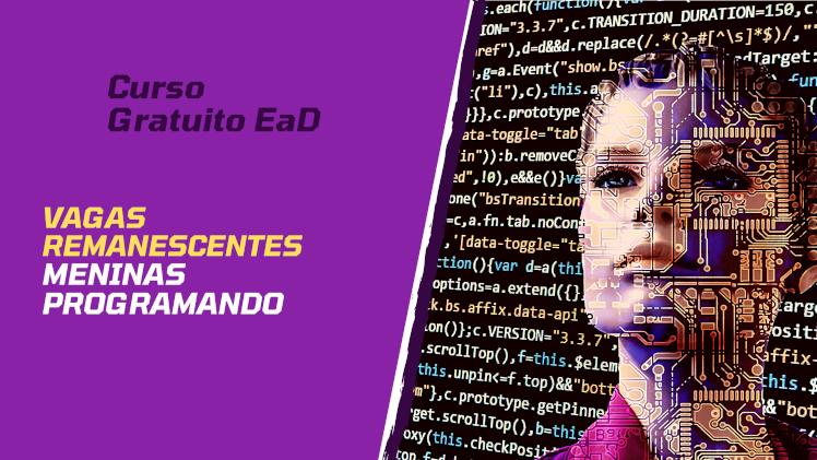 VAGAS REMANESCENTES - Curso Gratuito - Meninas Programando: introdução à programação Web