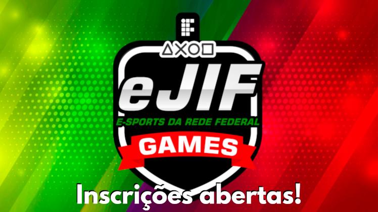Inscrições abertas - eJIF - Jogos Eletrônicos das Instituições Federais