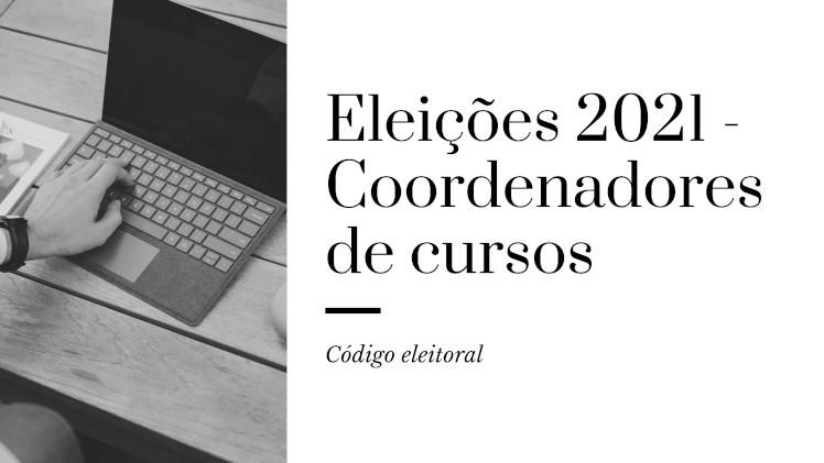 Eleições 2021 - Coordenadores de cursos