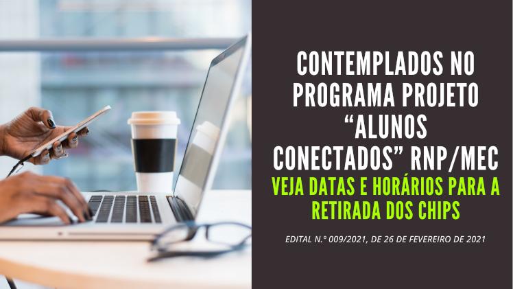 "CONTEMPLADOS NO PROGRAMA PROJETO ""ALUNOS CONECTADOS"" RNP/MEC"