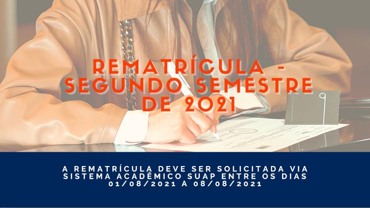 Rematrícula - Segundo Semestre de 2021