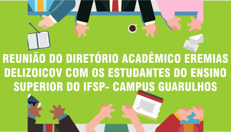 Reunião do Diretório Acadêmico Eremias Delizoicov com os estudantes do ensino superior do IFSP- Campus Guarulhos