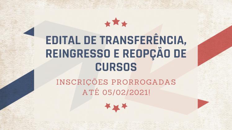 Edital de transferência, reingresso e reopção de cursos - INSCRIÇÕES PRORROGADAS ATÉ 05/02/2021!