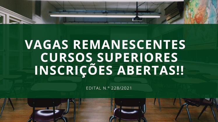 Vagas Remanescentes - Cursos Superiores INSCRIÇÕES ABERTAS!!