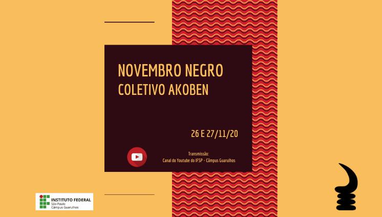 Novembro Negro – Coletivo Akoben – IFSP/Guarulhos